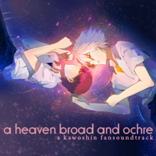 a heaven broad and ochre