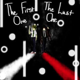 The First One / The Last One
