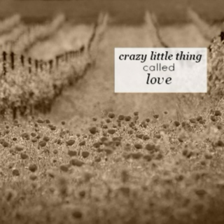 crazy little thing (called love)