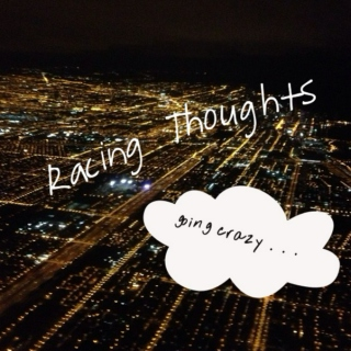 Racing Thoughts.