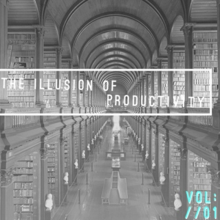 The Illusion of Productivity; VOL/01