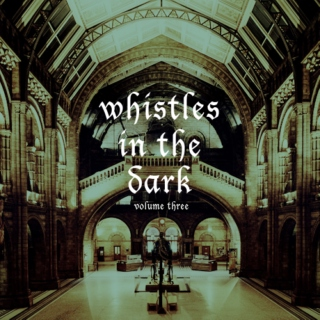 whistles in the dark, volume 3