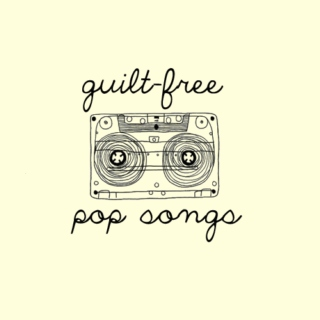 guilt-free pop songs