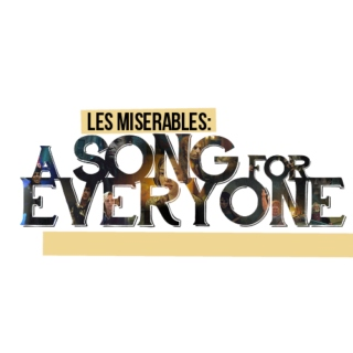 Les Miserables: A Song For Everyone