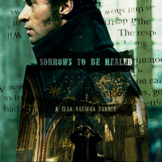 Sorrows to Be Healed - A Jean Valjean Fanmix