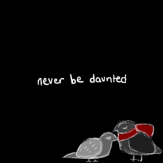 Never Be Daunted