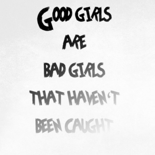 Good Girls Gone Bad