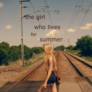 the girl who lives for summer