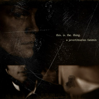 this is the thing// a javert/marius (2000) fanmix