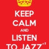 Keep Calm and Listen To Jazz #2