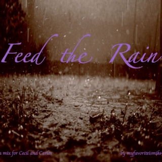 Feed the Rain: a Mix For Cecil and Carlos