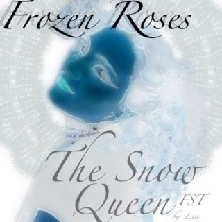 "Frozen Roses: A FST for ""The Snow Queen"""