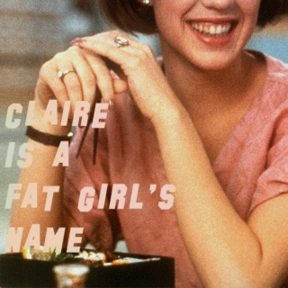Claire Is A Fat Girl's Name: Come Monday