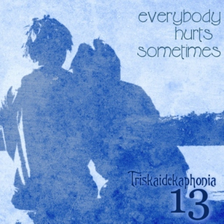 Triskaidekaphonia 13 - Everybody Hurts Sometimes - A Comfort Mix