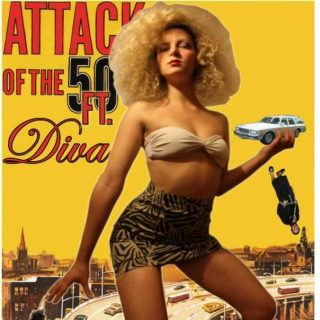 Attack of the 50 ft Diva
