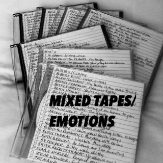 4: Mixed Tapes/Emotions