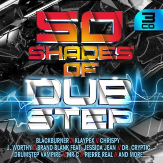 50 SHADES OF DUBSTEP