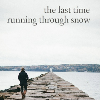 the last time running through snow