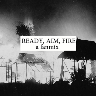 ready, aim, fire