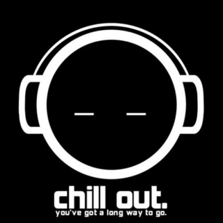 Chill Out ☮☺