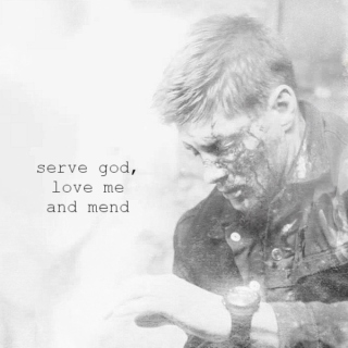 serve god, love me and mend [Deancas]