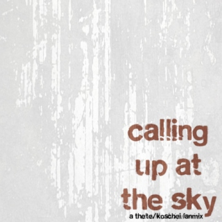 calling up at the sky