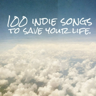 100 indie songs to save your life