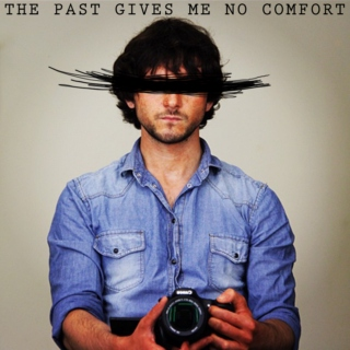 The Past Gives Me No Comfort