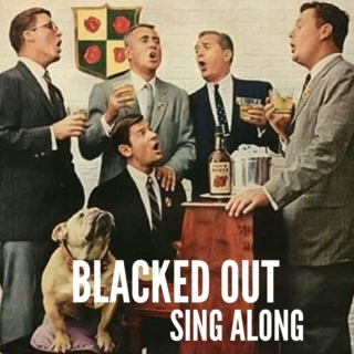 Blacked Out Sing Along