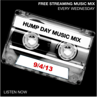 Hump Day Mix - 9/4/13
