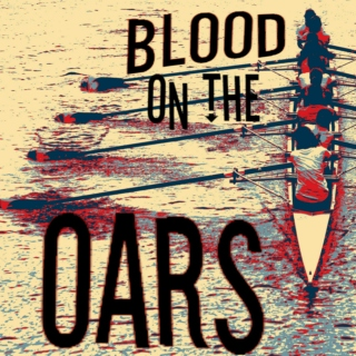 Blood On the Oars