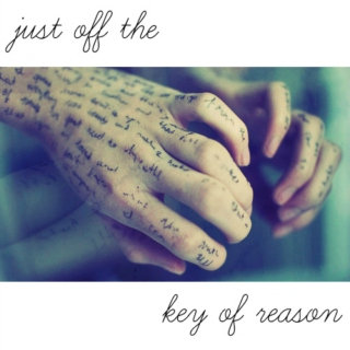 just off the key of reason