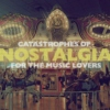 Catastrophes of Nostalgia: For the Music Lovers