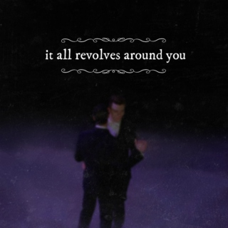 It All Revolves Around You