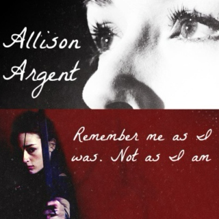 remember me as i was, not as i am [an Allison Argent mix]