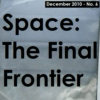 Space: The Final Frontier (December 2010)