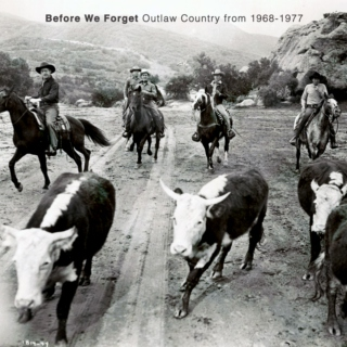 Before We Forget: Outlaw Country from 1968-1977