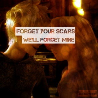 forget your scars, we'll forget mine