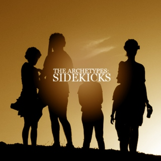 The Archetypes: Sidekicks