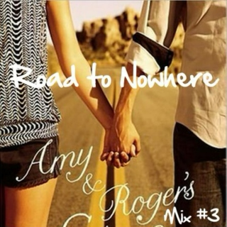 """Road To Nowhere"": Roger's Playlist #3"