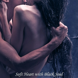 Soft Heart with Black Soul