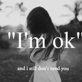 And I Still Don't Need You