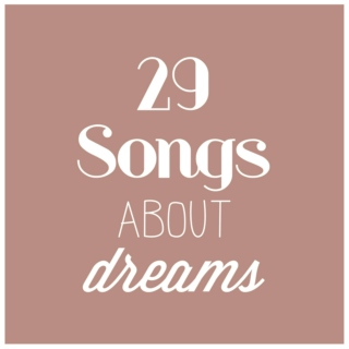 29 songs about dreams