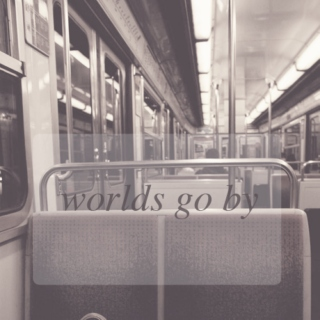 worlds go by