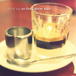 third sip : on the lighter side