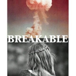 Breakable (Liesel & Rudy)