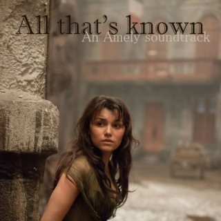 All That's known - Amely Soundtrack