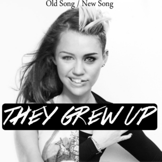 they grew up, and you did too.