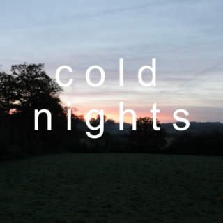 Cold Nights