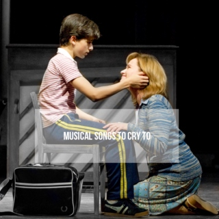 musicals songs to cry to